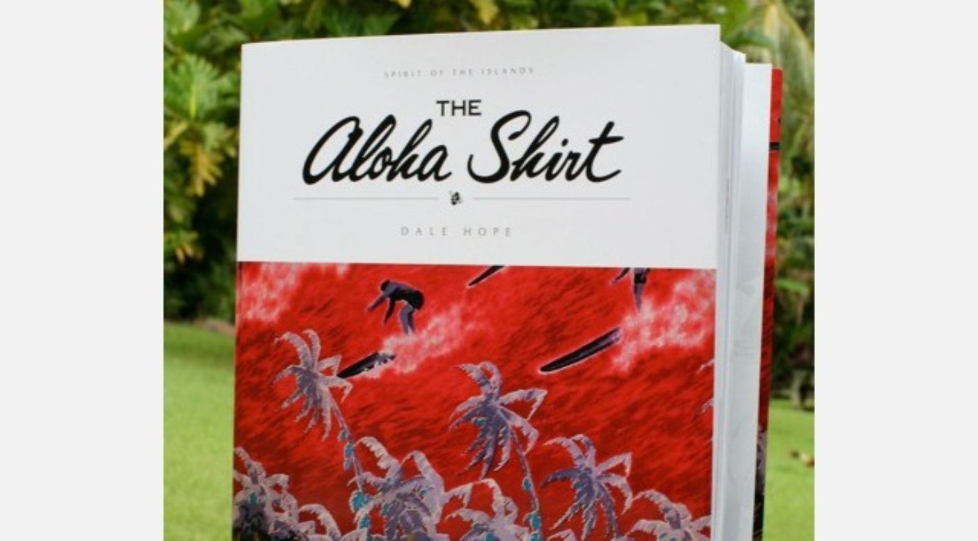 『The Aloha Shirt – SPIRIT OF THE ISLANDS -』 by デール・ホープ